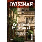 Ce a lasat in urma ei - Ellen Marie Wiseman