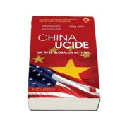China ucide - Un apel global la actiune (Peter Navarro)