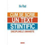 Cum se scrie un text stiintific. Disciplinele umaniste