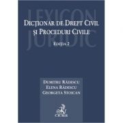 Dictionar de drept civil si proceduri civile. Editia 2 - Dumitru Radescu
