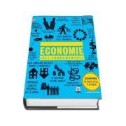 Economie. Idei fundamentale - Economia pe intelesul tuturor