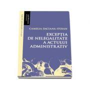 Exceptia de nelegalitate a actului admnistrativ - Camelia Daciana Stoian