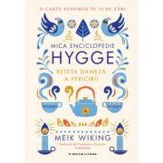 Mica enciclopedie Hygge. Reteta daneza a fericirii