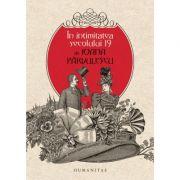 In intimitatea secolului 19 (Ioana Parvulescu)