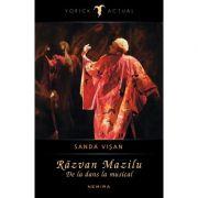 Razvan Mazilu. De la dans la musical - Sanda Visan