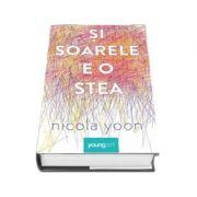 Si Soarele e o stea - Nicola Yoon