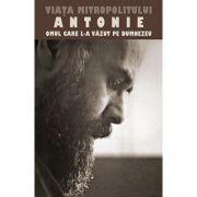 Viata Mitropolitului Antonie de Suroj - Omul care L‑a vazut pe Dumnezeu