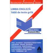 Limba Engleza - 1600 de teste grila. Bacalaureat, Admitere, Testari