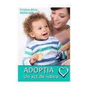 Adoptia, un act de iubire (Cristina Alina Naftanaila)