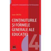 Continuturile si formele generale ale educatiei. Concepte fundamentale in pedagogie (Volumul 4) - Sorin Cristea