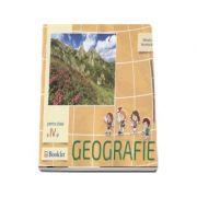 Geografie, auxiliar pentru clasa a IV-a - Descopera. Exerseaza. Aprofundeaza (Mirela Ilie)