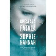 Greseala Fatala - Sophie Hannah