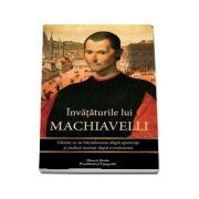 Invataturile lui Machiavelli. Gloata se ia intotdeauna dupa aparente si judeca numai dupa evenimente