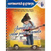 Jurnalul meu scolar pentru vacanta – Matematica si stiinte. Clasa a VI-a
