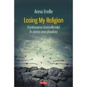 Losing My Religion (Continuarea bestsellerului In pielea unei jihadiste)