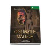 Oglinzile magice. Colectia Universuri secrete - Ernest Bosc