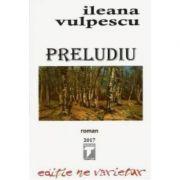 Preludiu (Ileana Vulpescu)
