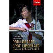 Prin desert spre libertate - Fuga mea din Coreea de Nord