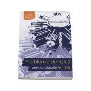 Probleme de fizica pentru clasele VII-VIII cu solutii complete - Florin Macesanu