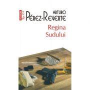 Regina Sudului - Arturo Perez-Reverte