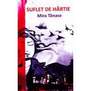Suflet de hartie - Mira Tanase