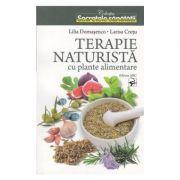 Terapie naturista cu plante alimentare - Lilia Domasenco