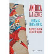 America la rascruce - Un dialog transatlantic
