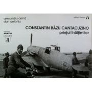 Constantin Bazu Cantacuzino, printul inaltimilor