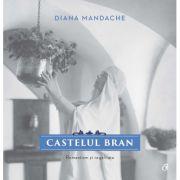Castelul Bran - Romantism si regalitate
