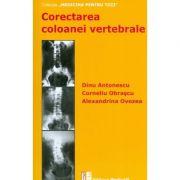 Corectarea coloanei vertebrale - Dinu Antonescu