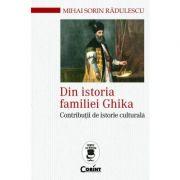 Din istoria familiei Ghika. Contributii de istorie culturala