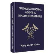 Diplomatia economica, genotip al diplomatiei comerciale - Nasty Marian Vladoiu