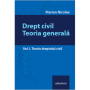 Drept civil. Teoria generala, vol. 1 - Teoria dreptului civil