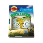 Enciclopedie - Continentul Africa (Calatorim in jurul lumii)