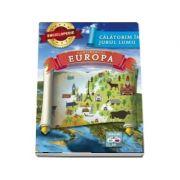 Enciclopedie - Continentul Europa (Calatorim in jurul lumii)