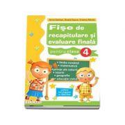 Fise de recapitulare si evaluare finala pentru clasa a IV-a (Conform programei scolare) - Arina Damian, Amalia Epure, Cristina Martin
