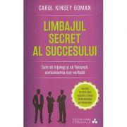 Limbajul secret al succesului - cum sa intelegi si sa folosesti comunicarea non-verbala