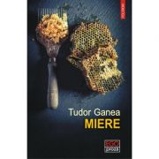 Miere - Tudor Ganea