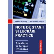 Note de stagii si lucrari practice. Anestezie si terapie intensiva