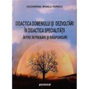 Didactica domeniului si dezvoltari in didactica specialitatii - intre intrebari si raspunsuri