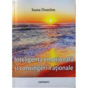 Inteligenta emotionala si convingerile irationale