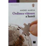 Ordinea viitoare a lumii (Andrei Marga)