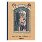 O serie de evenimente nefericite, prima carte. Inneguratul inceput - Lemony Snicket