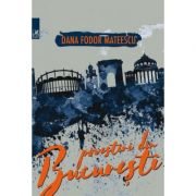 Povestiri din Bucuresti - Dana Fodor Mateescu
