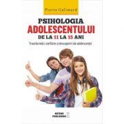 Psihologia adolescentului de la 11 la 15 ani