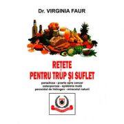 Retete pentru trup si suflet, editie revizuita - Virginia Faur