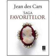 Saga favoritelor (Jean des Cars)