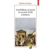 Sensibilitate si istorie in secolul XVIII romanesc