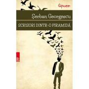 Scrisori dintr-o piramida - Serban Georgescu