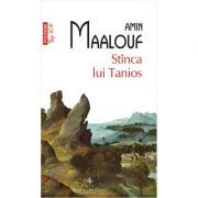 Stanca lui Tanios - Amin Maalouf